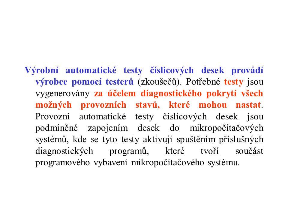 Výrobní automatické testy číslicových desek provádí výrobce pomocí testerů (zkoušečů). Potřebné testy jsou vygenerovány za účelem diagnostického pokry