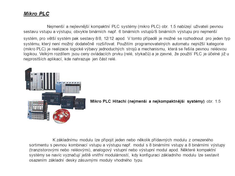 Mikro PLC Nejmenší a nejlevnější kompaktní PLC systémy (mikro PLC) obr. 1.5 nabízejí uživateli pevnou sestavu vstupu a výstupu, obvykle binárních např