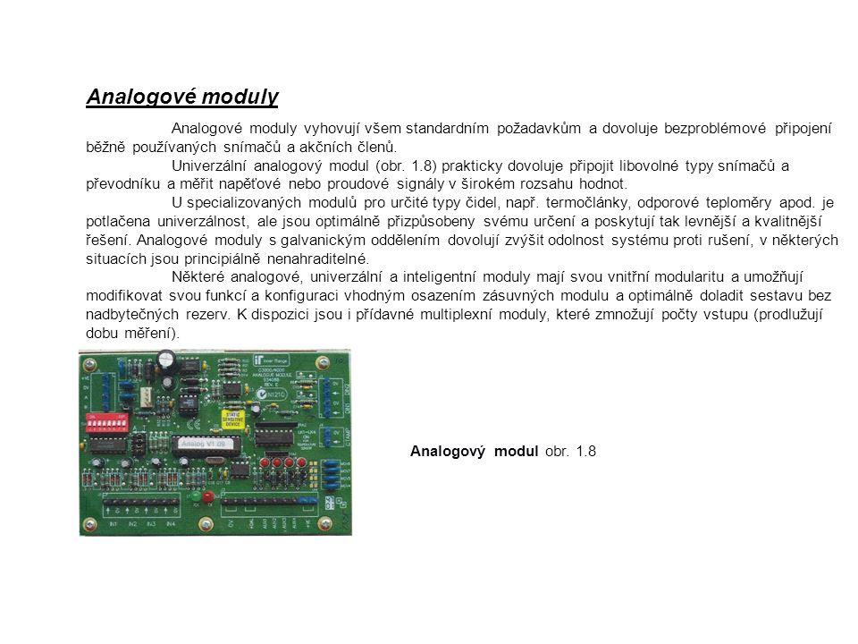 Analogové moduly Analogové moduly vyhovují všem standardním požadavkům a dovoluje bezproblémové připojení běžně používaných snímačů a akčních členů. U
