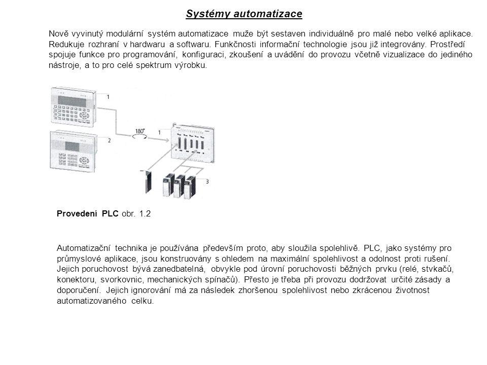 Systémy automatizace Nově vyvinutý modulární systém automatizace muže být sestaven individuálně pro malé nebo velké aplikace. Redukuje rozhraní v hard