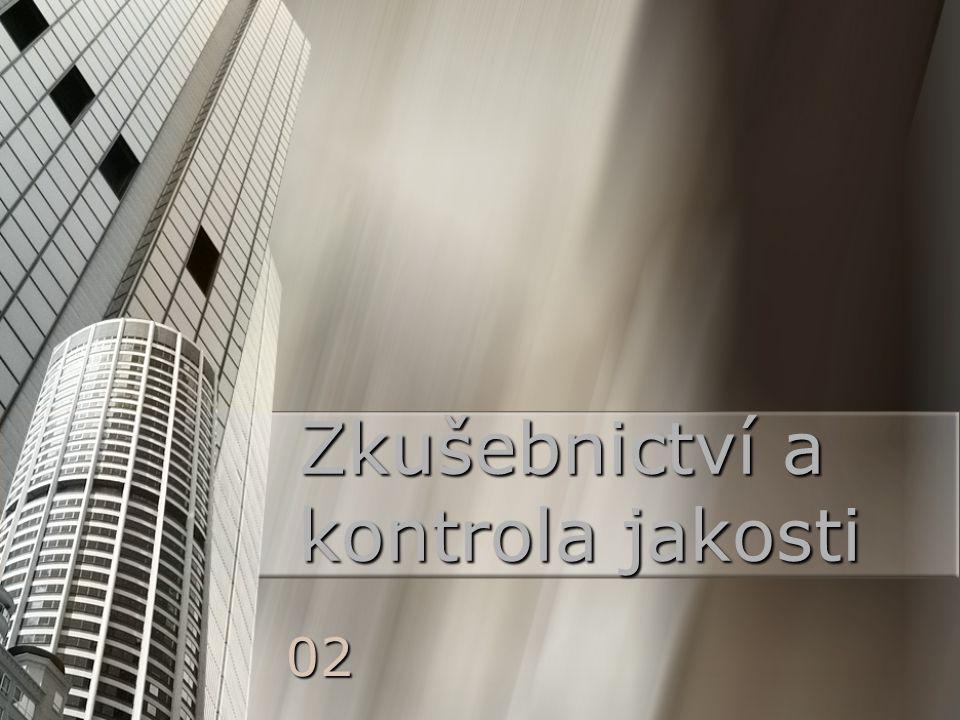 02 Zkušebnictví a kontrola jakosti