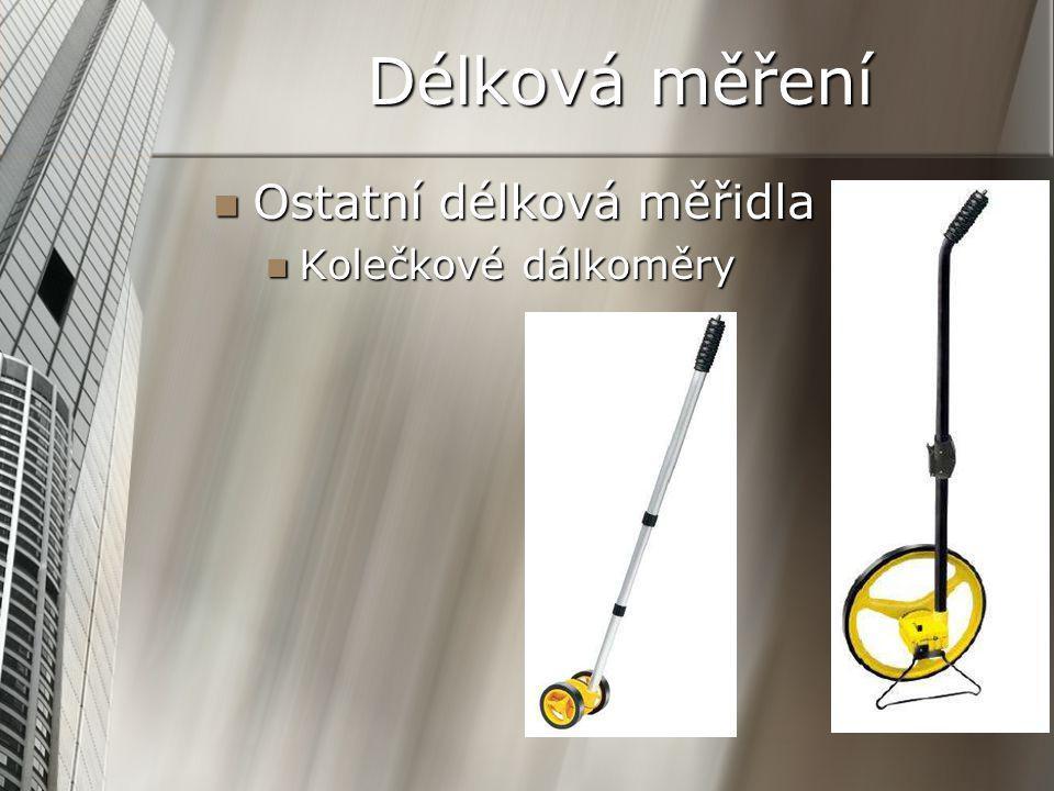Délková měření Ostatní délková měřidla Ostatní délková měřidla Kolečkové dálkoměry Kolečkové dálkoměry