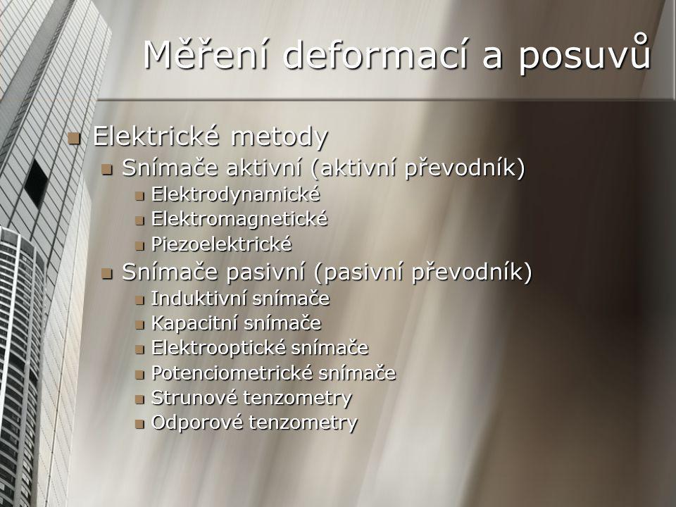 Měření deformací a posuvů Elektrické metody Elektrické metody Snímače aktivní (aktivní převodník) Snímače aktivní (aktivní převodník) Elektrodynamické