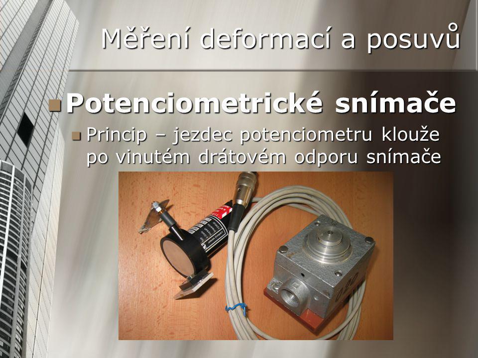 Měření deformací a posuvů Potenciometrické snímače Potenciometrické snímače Princip – jezdec potenciometru klouže po vinutém drátovém odporu snímače Princip – jezdec potenciometru klouže po vinutém drátovém odporu snímače