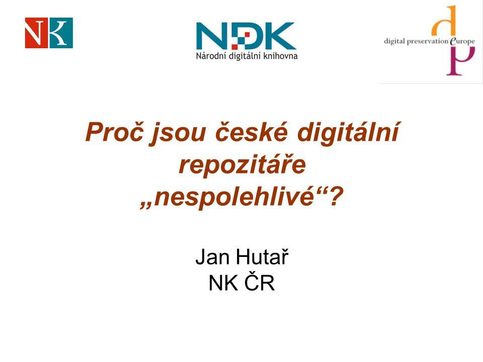 """Proč jsou české digitální repozitáře """"nespolehlivé Jan Hutař NK ČR"""