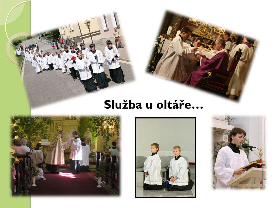 Služba u oltáře…