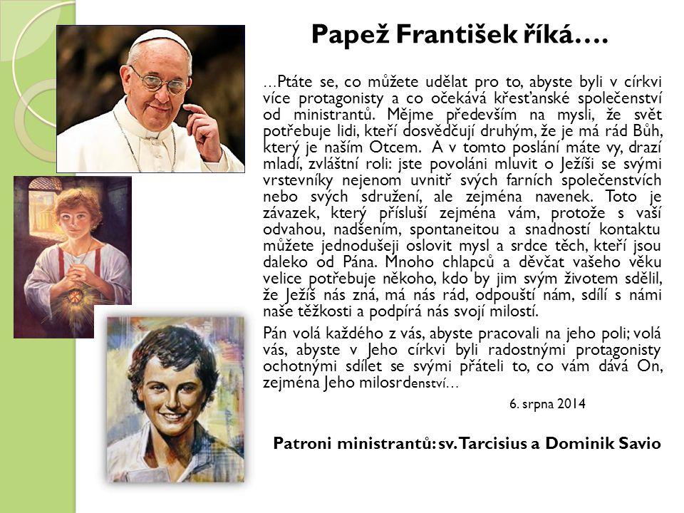 Papež František říká…. … Ptáte se, co můžete udělat pro to, abyste byli v církvi více protagonisty a co očekává křesťanské společenství od ministrantů