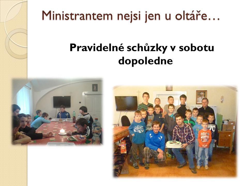 Ministrantem nejsi jen u oltáře… Pravidelné schůzky v sobotu dopoledne