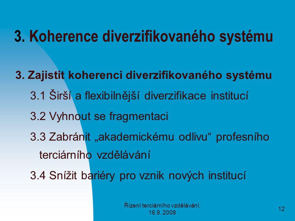 Řízení terciárního vzdělávání, 16.9. 2008 12 3. Koherence diverzifikovaného systému 3.