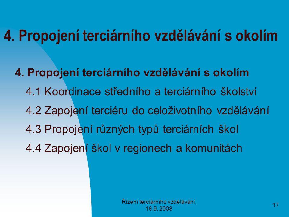 Řízení terciárního vzdělávání, 16.9. 2008 17 4.