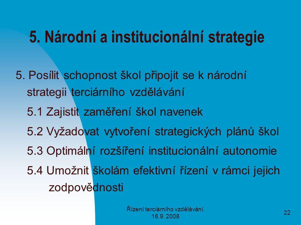 Řízení terciárního vzdělávání, 16.9. 2008 22 5. Národní a institucionální strategie 5.