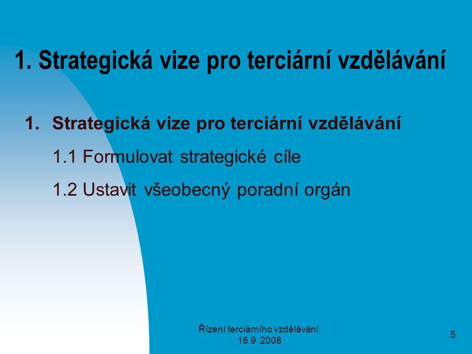 Řízení terciárního vzdělávání, 16.9. 2008 5 1.