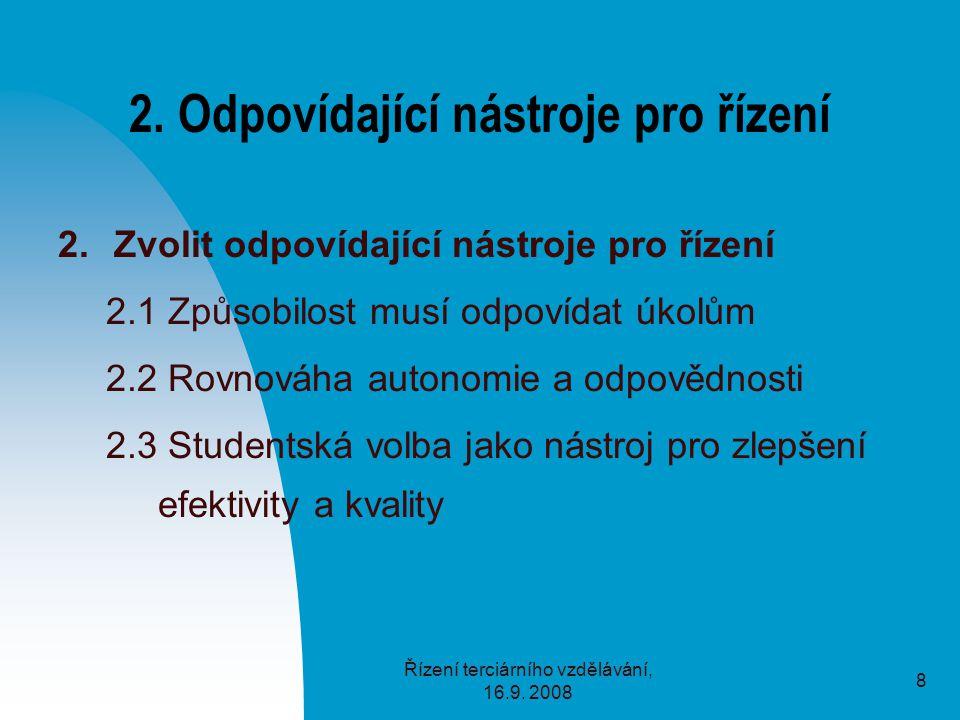 Řízení terciárního vzdělávání, 16.9. 2008 8 2.