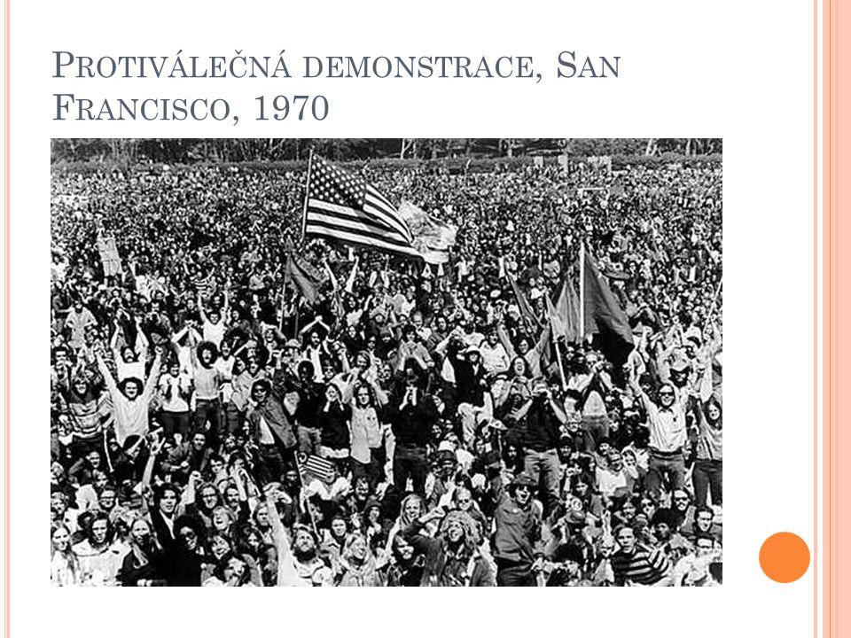 P ROTIVÁLEČNÁ DEMONSTRACE, S AN F RANCISCO, 1970