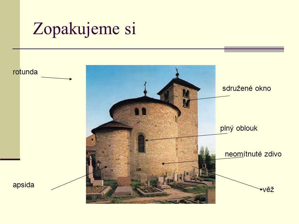 Zopakujeme si rotunda apsida věž neomítnuté zdivo plný oblouk sdružené okno
