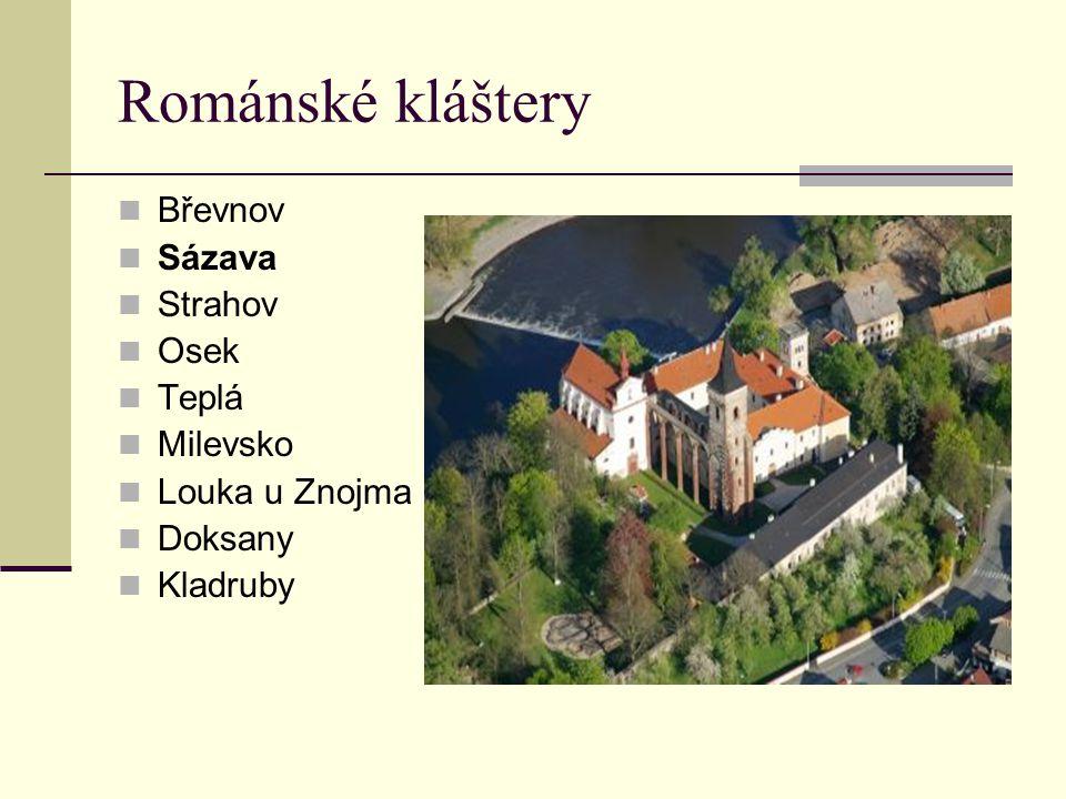 Románské kláštery Břevnov Sázava Strahov Osek Teplá Milevsko Louka u Znojma Doksany Kladruby
