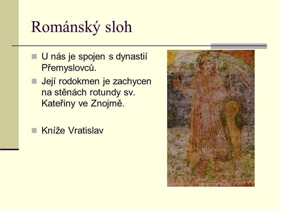 Románský sloh U nás je spojen s dynastií Přemyslovců. Její rodokmen je zachycen na stěnách rotundy sv. Kateřiny ve Znojmě. Kníže Vratislav