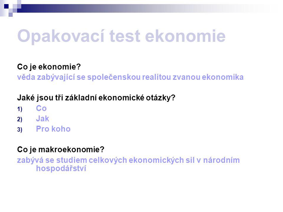 Opakovací test ekonomie Co je ekonomie.