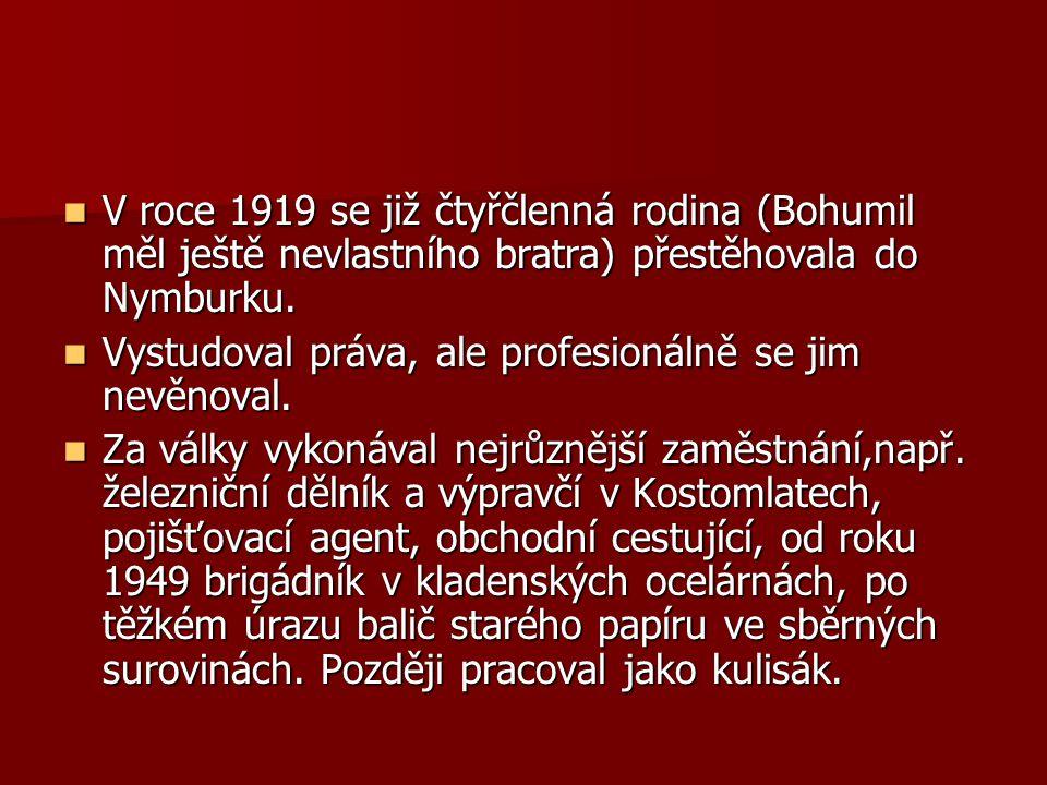 V roce 1919 se již čtyřčlenná rodina (Bohumil měl ještě nevlastního bratra) přestěhovala do Nymburku.