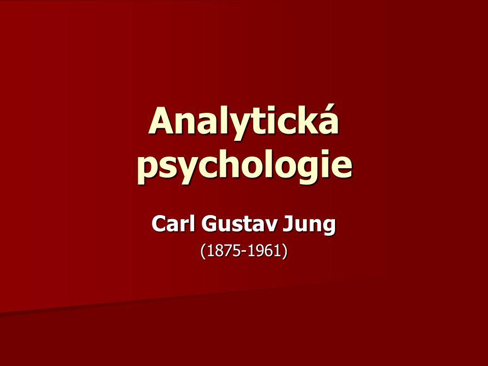 Analytická psychologie Carl Gustav Jung (1875-1961)