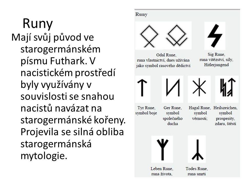 Runy Mají svůj původ ve starogermánském písmu Futhark. V nacistickém prostředí byly využívány v souvislosti se snahou nacistů navázat na starogermánsk