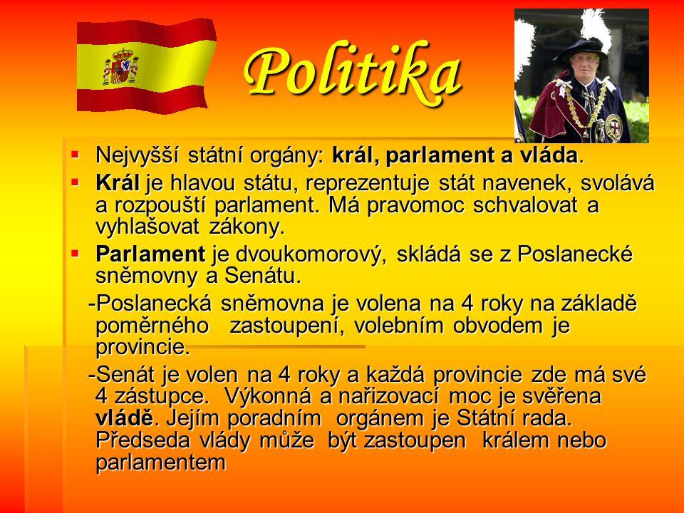 Politika NNNNejvyšší státní orgány: král, parlament a vláda.