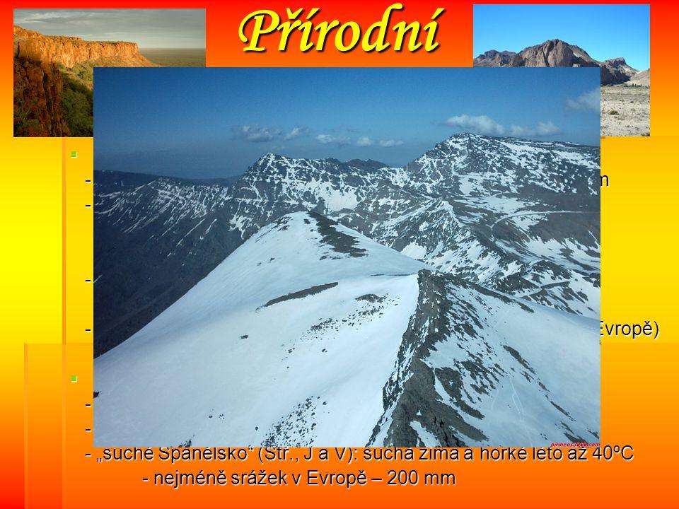 """Přírodní podmínky PPPPovrch - Hornatá země- 2/3 území leží v nadmořské výšce přes 500m - Střed země: náhorní plošina Meseta - Starokastilská a Novokastilská tabule ( 600-800m) - odděleny Kastilským pohořím - S: Kantaberské pohoří ( až 2 600 m) - Pyreneje ( Pico de Aneto 3 404m) - J: S S S S S iiii eeee rrrr rrrr aaaa N N N N eeee vvvv aaaa dddd aaaa ( ( ( ( ( Mulhacén 3 482 m, nejjižnější ledovec v Evropě) PPPPodnebí - subtropické - """"vlhké Španělsko (SZ a S): mořský vzduch od Atlantiku - """"suché Španělsko (Stř., J a V): suchá zima a horké léto až 40ºC - nejméně srážek v Evropě – 200 mm"""