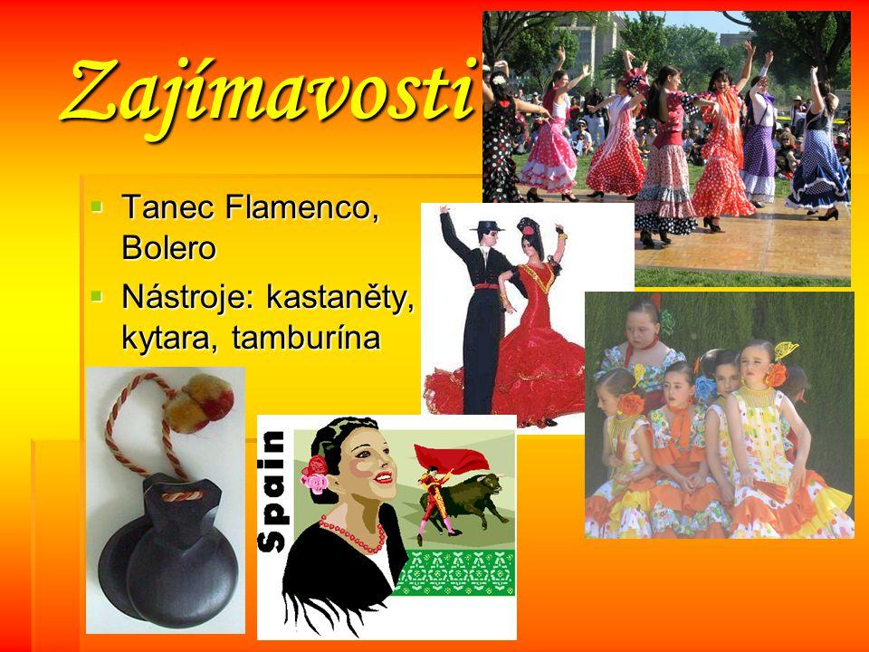 Zajímavosti TTTTanec Flamenco, Bolero NNNNástroje: kastaněty, kytara, tamburína