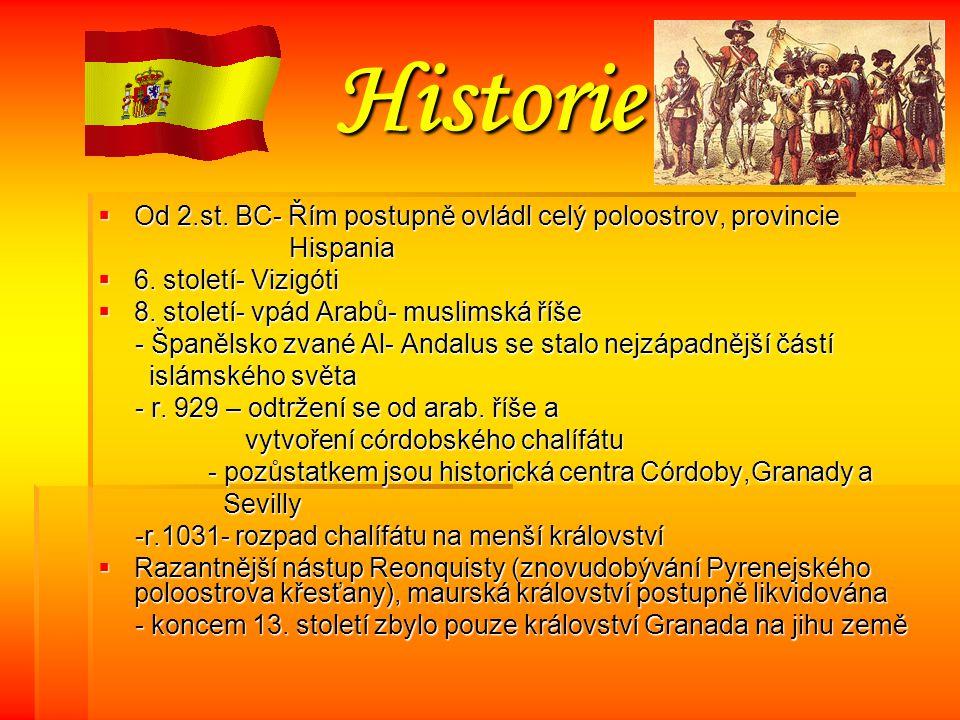 Historie OOOOd 2.st.BC- Řím postupně ovládl celý poloostrov, provincie Hispania 6666.