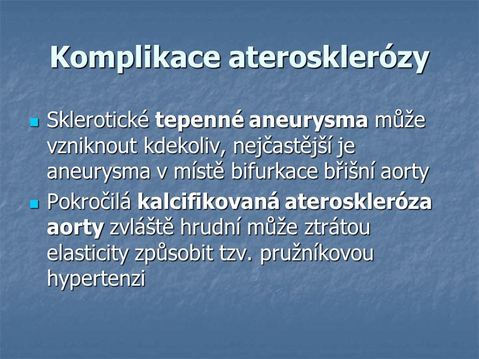 Komplikace aterosklerózy Sklerotické tepenné aneurysma může vzniknout kdekoliv, nejčastější je aneurysma v místě bifurkace břišní aorty Sklerotické te