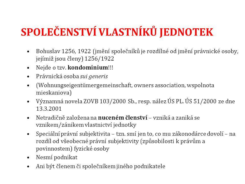 SPOLEČENSTVÍ VLASTNÍKŮ JEDNOTEK Bohuslav 1256, 1922 (jmění společníků je rozdílné od jmění právnické osoby, jejímiž jsou členy) 1256/1922 Nejde o tzv.