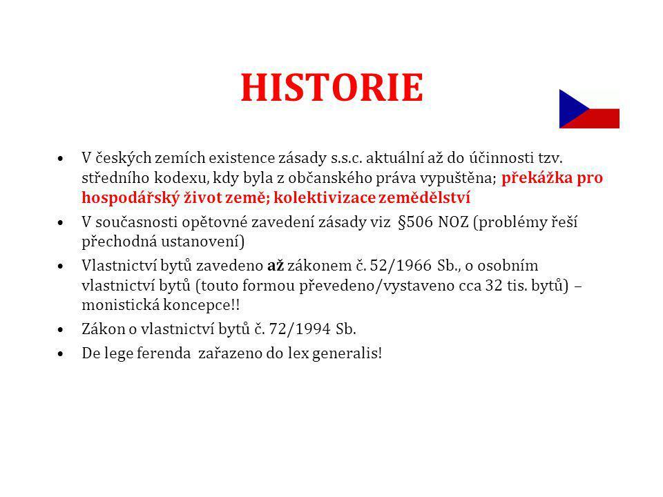 HISTORIE V českých zemích existence zásady s.s.c.aktuální až do účinnosti tzv.