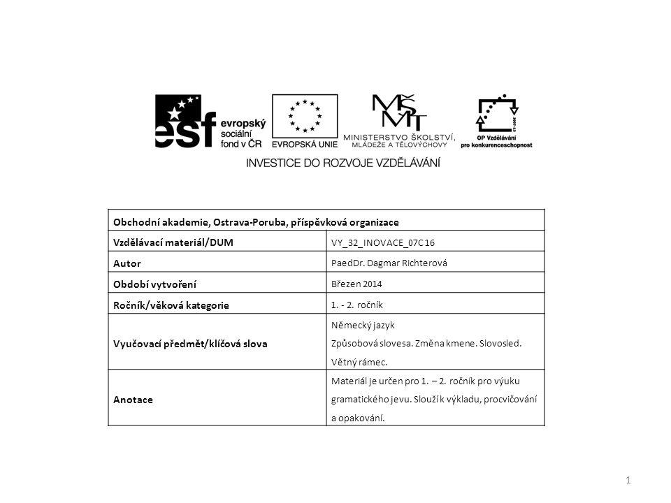 Obchodní akademie, Ostrava-Poruba, příspěvková organizace Vzdělávací materiál/DUM VY_32_INOVACE_07C 16 Autor PaedDr.