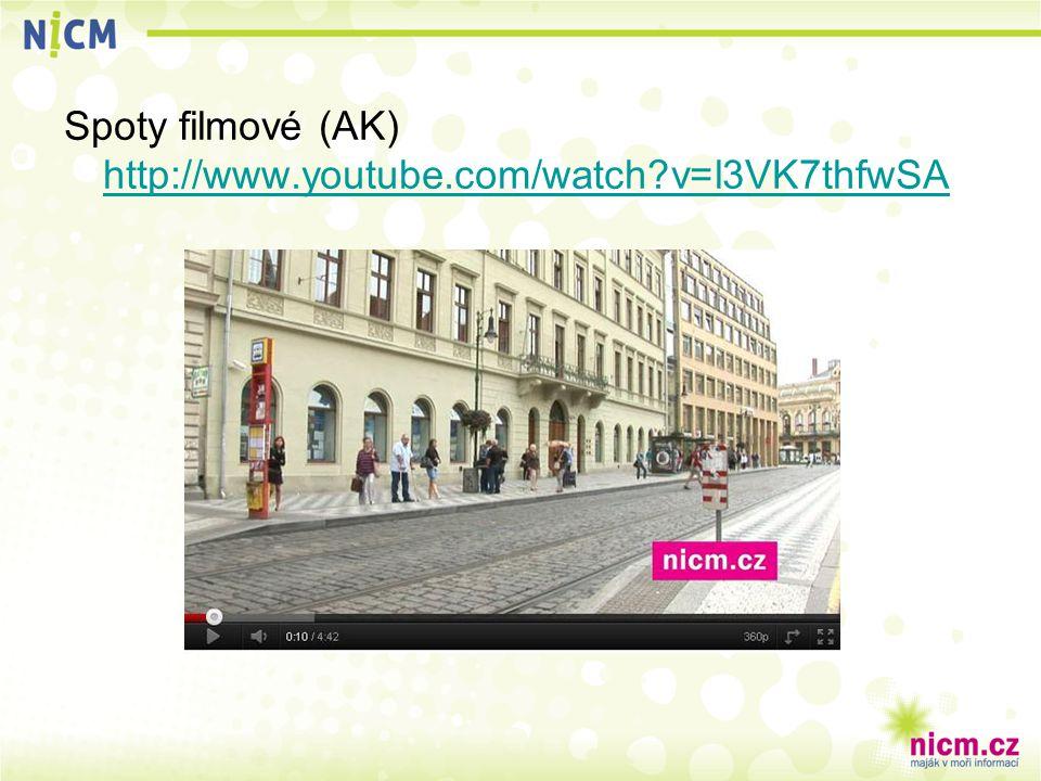 Spoty filmové (AK) http://www.youtube.com/watch v=l3VK7thfwSA http://www.youtube.com/watch v=l3VK7thfwSA