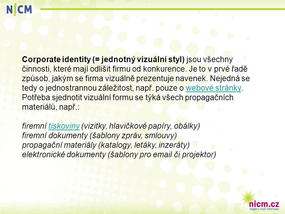 Corporate identity (= jednotný vizuální styl) jsou všechny činnosti, které mají odlišit firmu od konkurence.