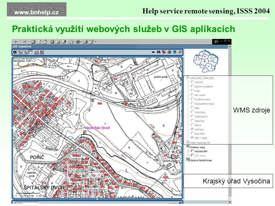 Praktická využití webových služeb v GIS aplikacích WMS zdroje Krajský úřad Vysočina Help service remote sensing, ISSS 2004 www.bnhelp.cz