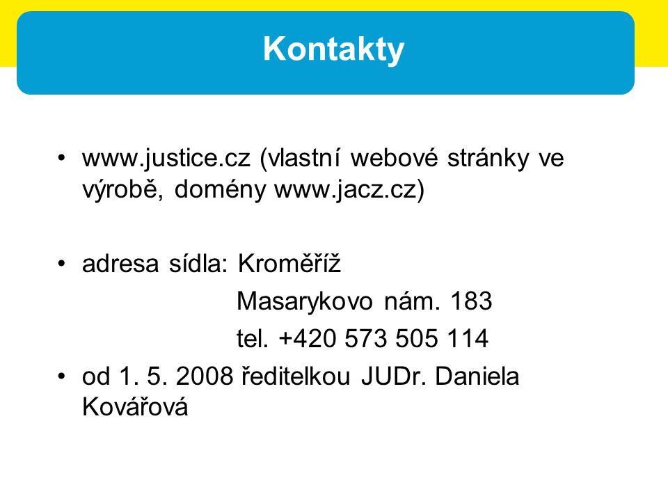 Kontakty www.justice.cz (vlastní webové stránky ve výrobě, domény www.jacz.cz) adresa sídla: Kroměříž Masarykovo nám. 183 tel. +420 573 505 114 od 1.