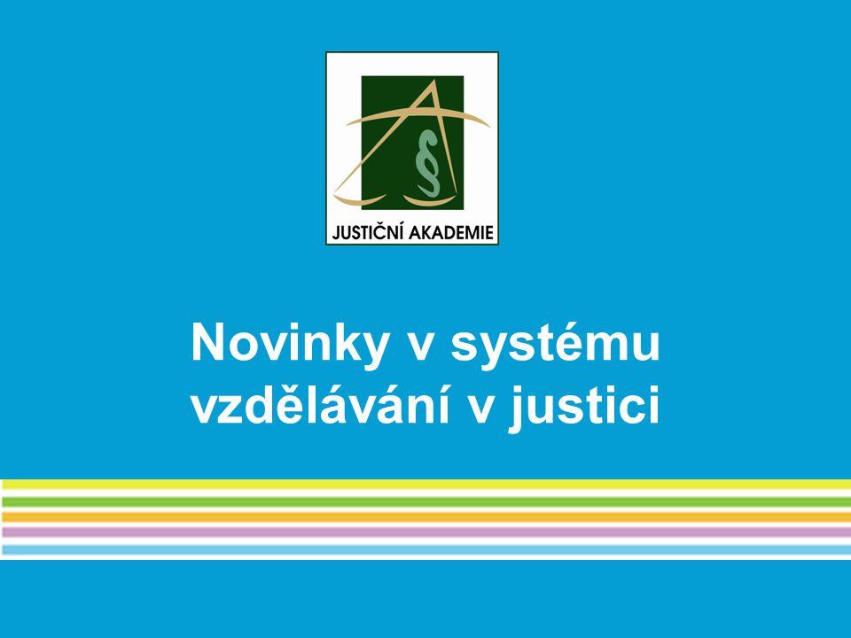 Novinky v systému vzdělávání v justici