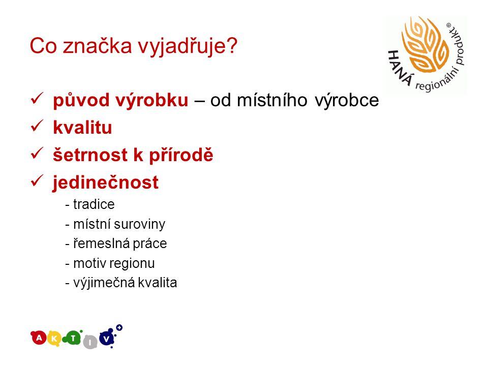 podpora výrobcům - zvýšení prestiže výrobků v ČR i zahraničí – využití dobrého jména regionu - reklama a propagace – zejm.