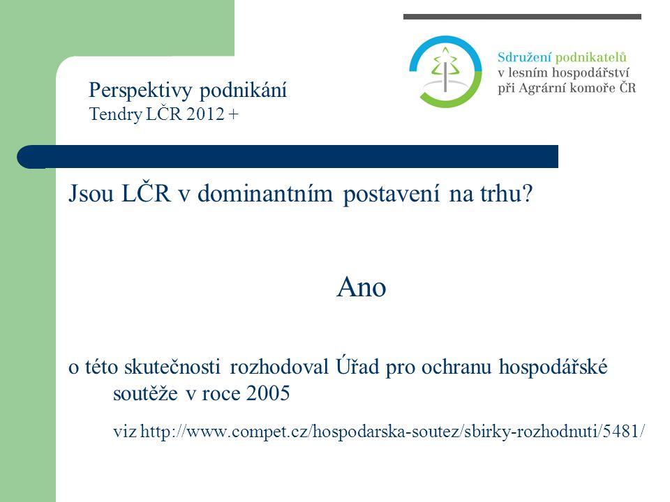 Jsou LČR v dominantním postavení na trhu.