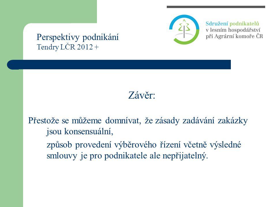 Závěr: Přestože se můžeme domnívat, že zásady zadávání zakázky jsou konsensuální, způsob provedení výběrového řízení včetně výsledné smlouvy je pro po