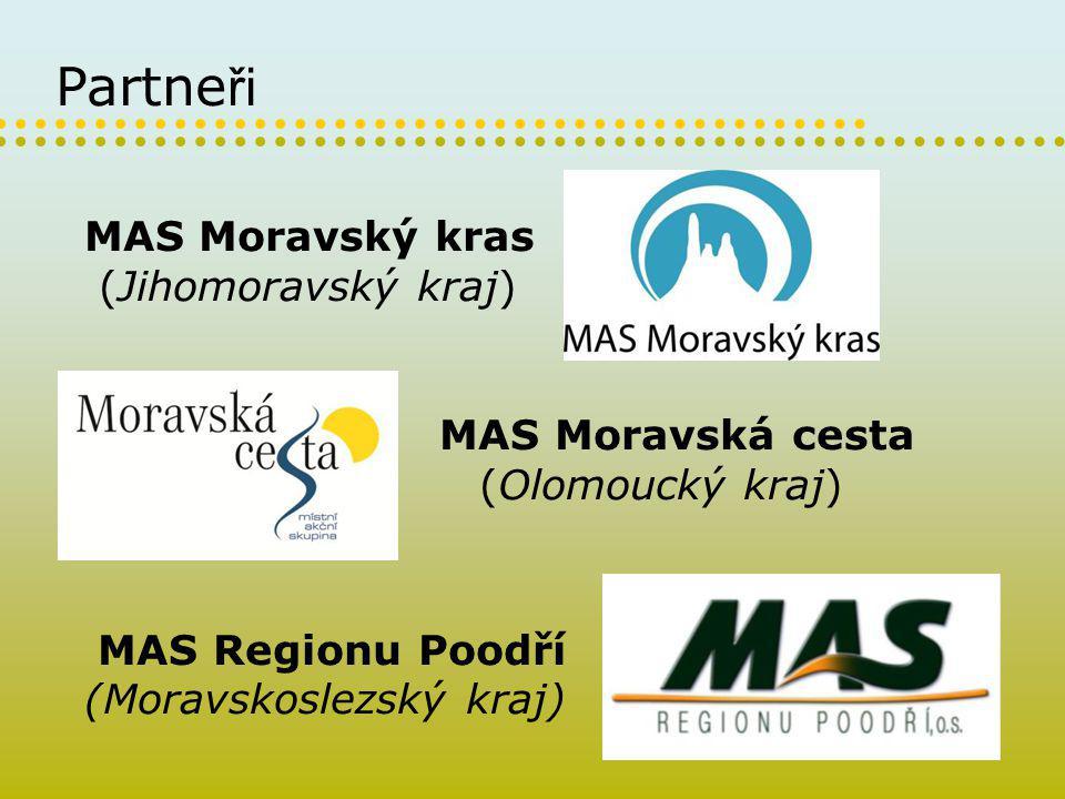 Partne ři MAS Moravský kras (Jihomoravský kraj) MAS Moravská cesta (Olomoucký kraj) MAS Regionu Poodří (Moravskoslezský kraj)
