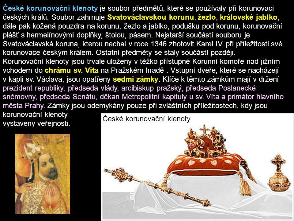České korunovační klenoty je soubor předmětů, které se používaly při korunovaci českých králů. Soubor zahrnuje Svatováclavskou korunu, žezlo, královsk
