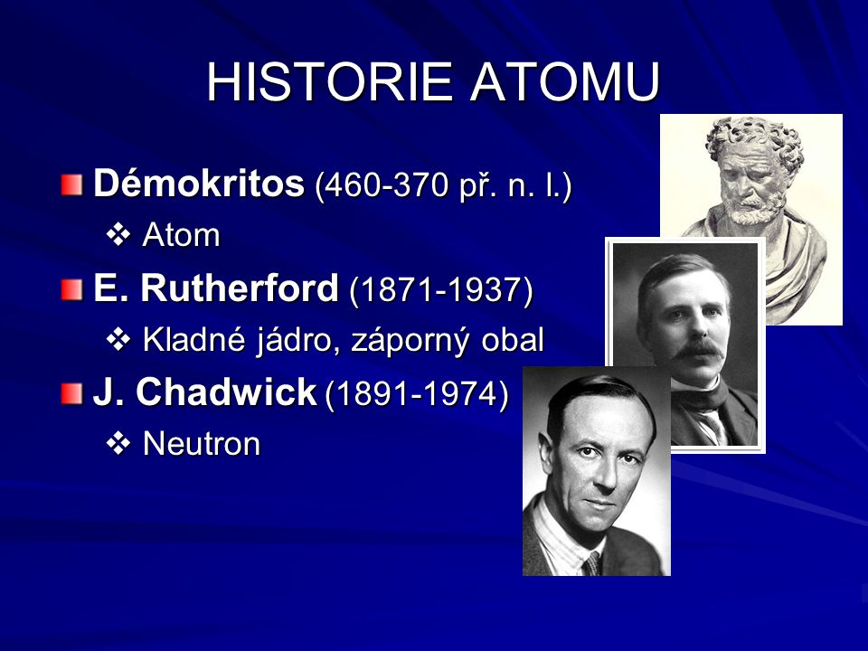 HISTORIE ATOMU Démokritos (460-370 př. n. l.)  Atom E.