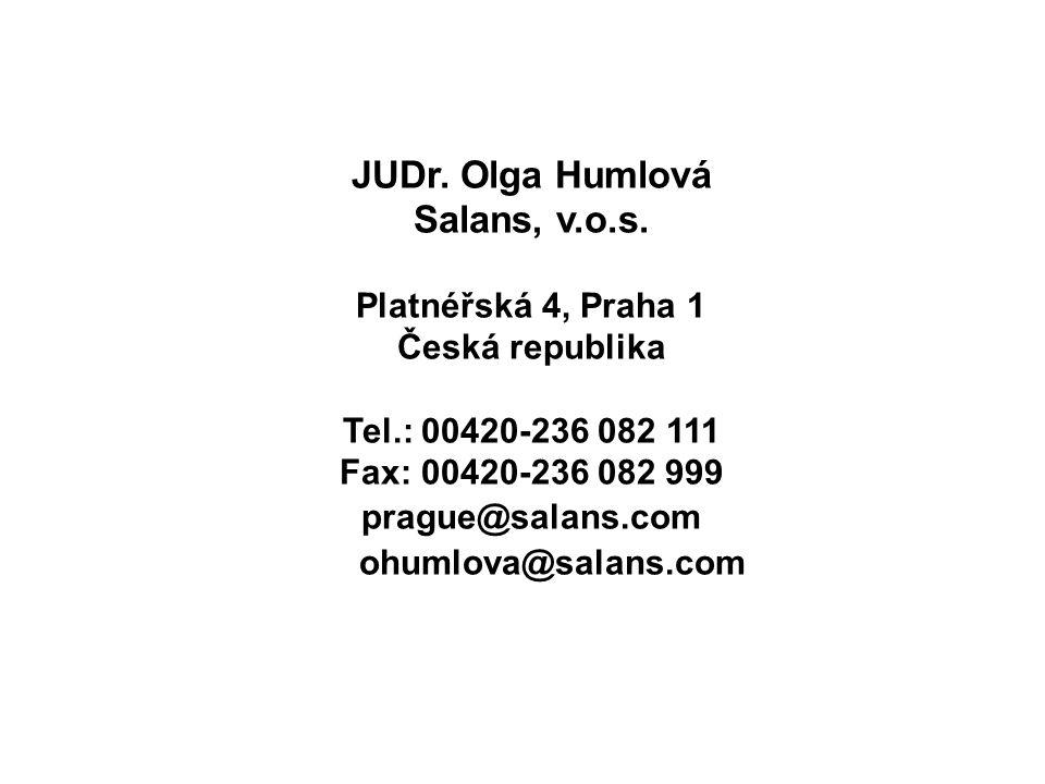 JUDr. Olga Humlová Salans, v.o.s. Platnéřská 4, Praha 1 Česká republika Tel.: 00420-236 082 111 Fax: 00420-236 082 999 prague@salans.com ohumlova@sala