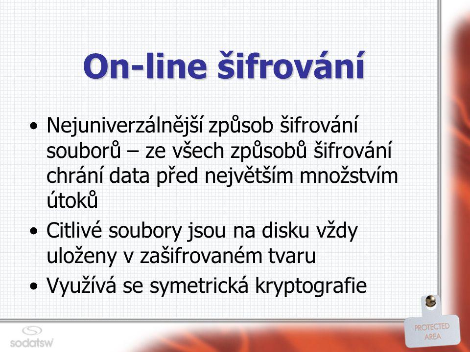 On-line šifrování Nejuniverzálnější způsob šifrování souborů – ze všech způsobů šifrování chrání data před největším množstvím útoků Citlivé soubory jsou na disku vždy uloženy v zašifrovaném tvaru Využívá se symetrická kryptografie
