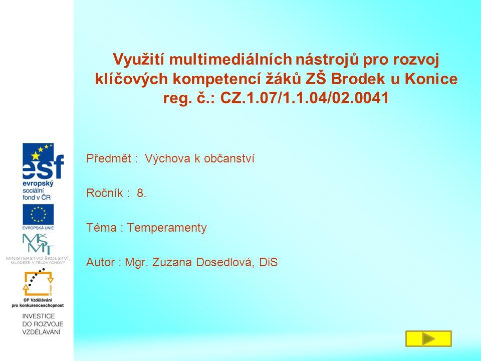 Využití multimediálních nástrojů pro rozvoj klíčových kompetencí žáků ZŠ Brodek u Konice reg. č.: CZ.1.07/1.1.04/02.0041 Předmět : Výchova k občanství