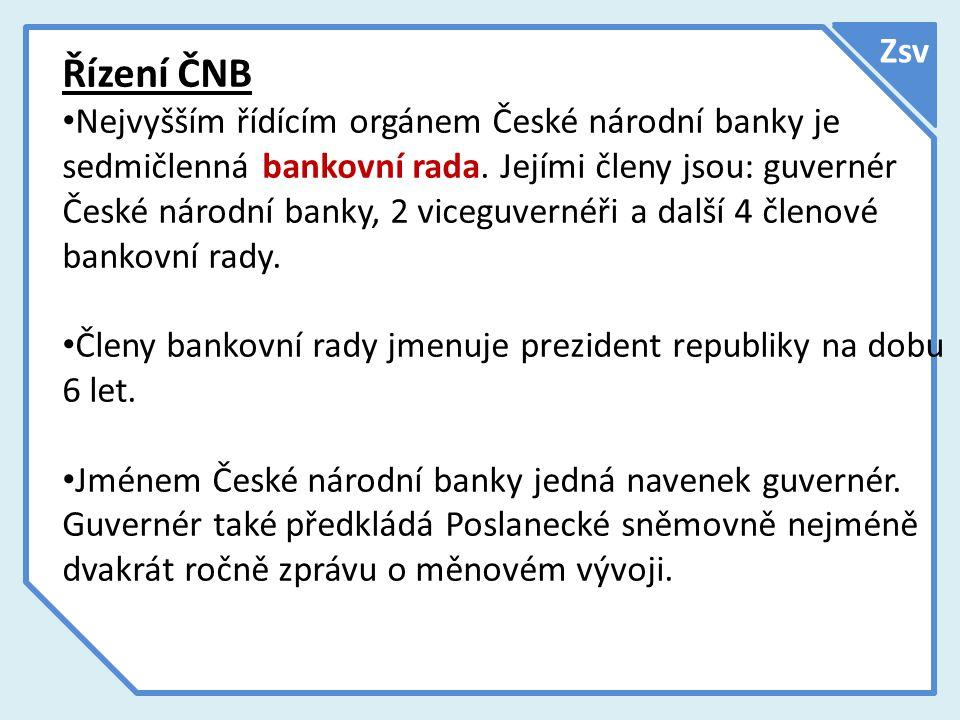 Zsv Nástroje ČNB Diskontní sazba- úroková sazba, za kterou mohou obchodní banky ČR ukládat u ČNB dočasně volnou likviditu Repo sazba- základní úroková sazba ČNB pro termínované operace s cennými papíry.