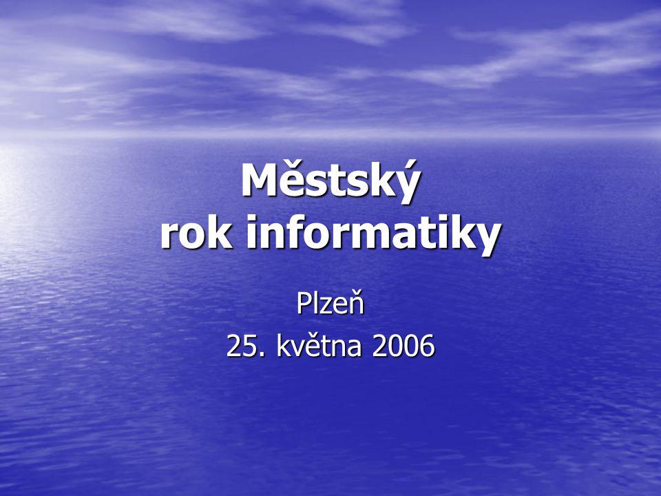Městský rok informatiky Plzeň 25. května 2006