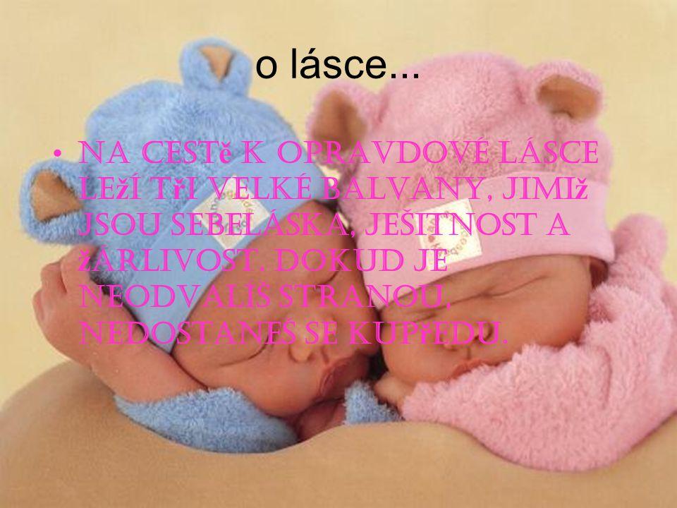 NIKDO si nezaslouží tvé slzy č i plá č, a ten kdo si je zaslouží, t ě NIKDY nerozplá č e!!!
